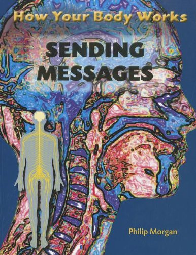 9781926722658: Sending Messages (How Your Body Works)