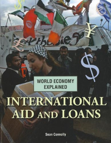 International Aid and Loans (World Economy Explained): Connolly, Sean
