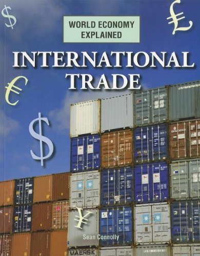 International Trade (World Economy Explained): Connolly, Sean