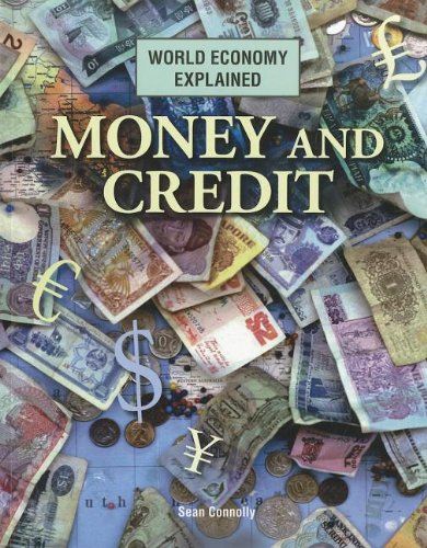 Money and Credit (World Economy Explained): Connolly, Sean