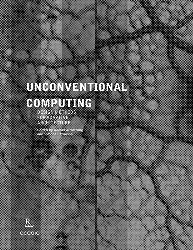 9781926724249: Unconventional Computing: Design Methods for Adaptive Architecture