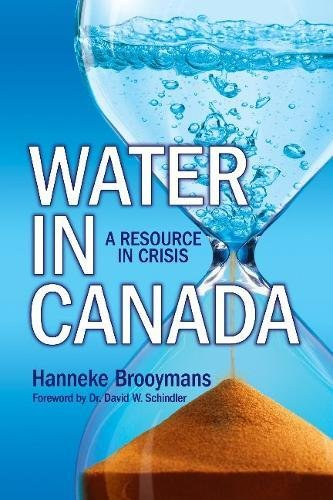 Water in Canada: A Resource in Crisis: Hanneke Brooymans