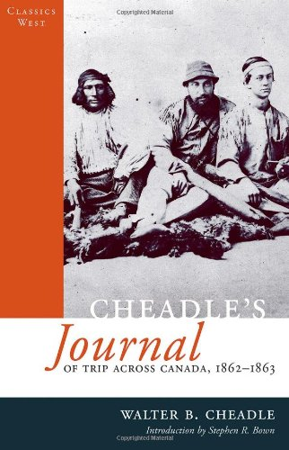 Cheadle's Journal Of Trip Across Canada: 1862-1863 (Classics West)