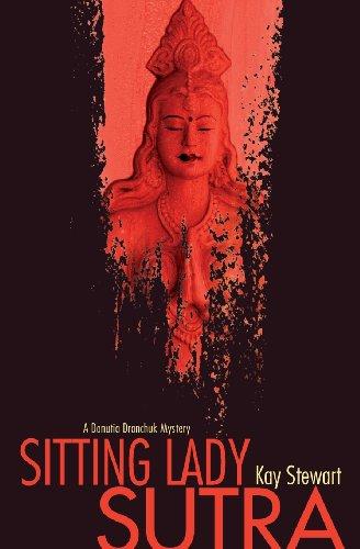 Sitting Lady Sutra (Danutia Dranchuk Mystery): Kay Stewart