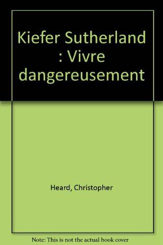 """Kiefer Sutherland ; vivre dangeureusement"" (1926745051) by Christopher Heard"