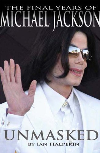 9781926745121: Unmasked The Final Years of Michael Jackson