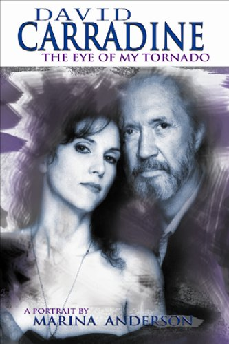 DAVID CARRADINE THE EYE OF MY TORNADO: Anderson, Mariana