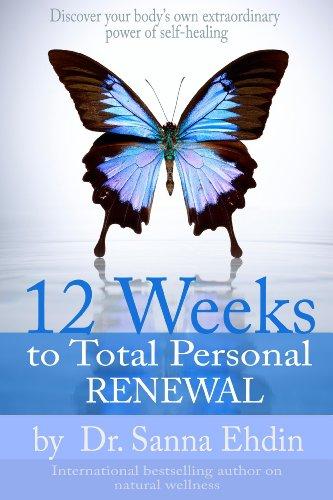 9781926745510: 12 Weeks to Total Personal Renewal