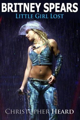 9781926745749: Britney Spears: Little Girl Lost