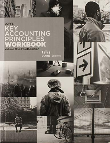 Key Accounting Principles Workbook Volume 1 , Fourth Edition: n/a