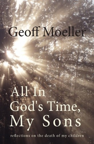 All in God's Time, My Sons: Geoff Moeller