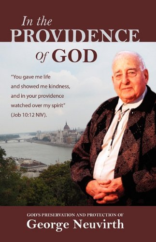 9781926765013: In The Providence of God: George Neuvirth