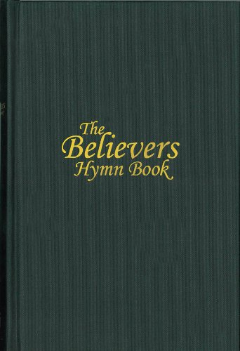 The Believers Hymn Book: Compiled
