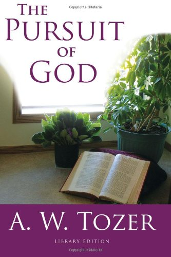 The Pursuit of God (Library Edition): A. W. Tozer