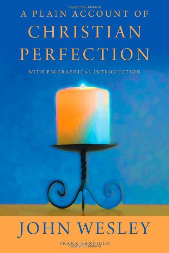 9781926777092: A Plain Account of Christian Perfection with Biographical Introduction