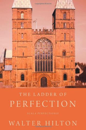 The Ladder of Perfection: Scala Perfectionis (1926777115) by Walter Hilton