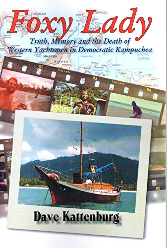 9781926780030: Foxy Lady: Truth, Memory and the Death of Western Yachtsmen in Democratic Kampuchea
