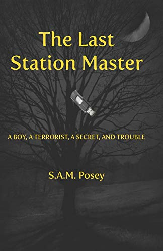 9781926780221: The Last Station Master: A Boy, a Terrorist, a Secret, and Trouble