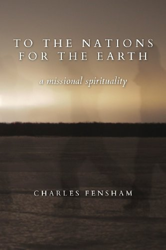 9781926798097: To the Nations for the Earth: A Missional Spirituality