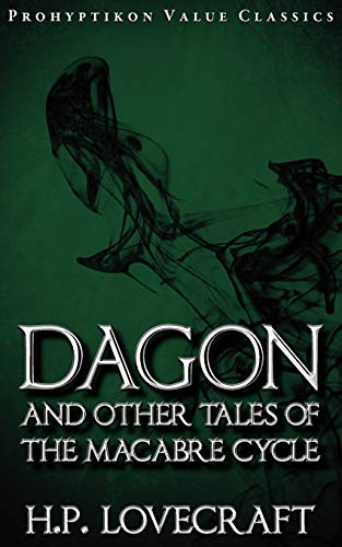 9781926801087: Dagon and Other Tales of the Macabre Cycle (Prohyptikon Value Classics)