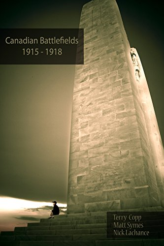 Canadian Battlefields 1915?1918: A Visitor?s Guide: Terry Copp
