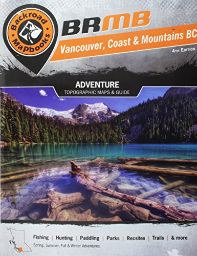 9781926806518: Vancouver Coast & Mountains BC (Backroad Mapbook. Vancouver, Coast & Mountains)