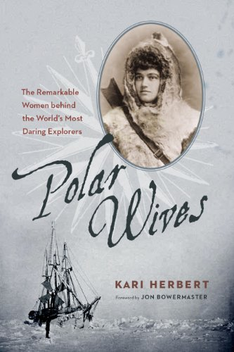 9781926812625: Polar Wives: The Remarkable Women Behind the World's Most Daring Explorers