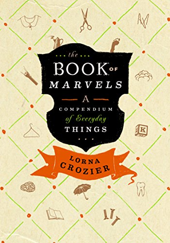 The Book of Marvels: A Compendium of: Crozier, Lorna