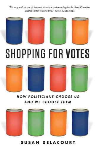 9781926812939: Shopping for Votes: How Politicians Choose Us and We Choose Them