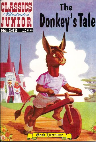 9781926814605: The Donkey's Tale (Classics Illustrated Junior, 542)
