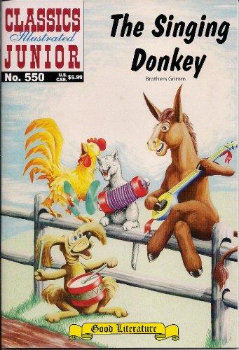 9781926814650: The Singing Donkey (Classics Illustrated Junior, 550)