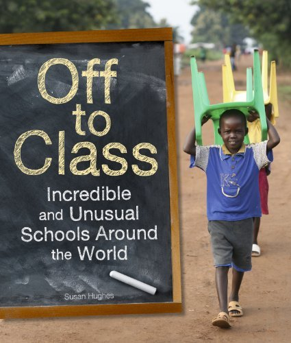 9781926818856: Off to Class: Incredible and Unusual Schools Around the World