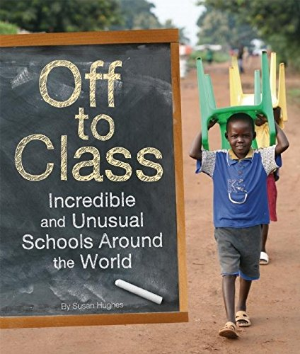 9781926818863: Off to Class: Incredible and Unusual Schools Around the World