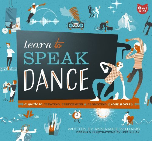 9781926818887: Learn to Speak Dance: A Guide to Creating, Performing & Promoting Your Moves