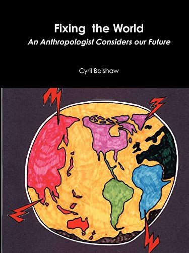 9781926820057: Fixing the World: An Anthropologist Considers Our Future