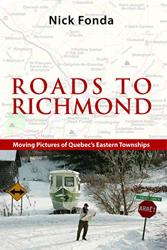 9781926824000: Roads to Richmond: Portraits of Quebec's Eastern Townships