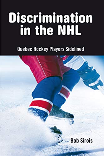 9781926824017: Discrimination in the NHL: Quebec Hockey Players Sidelined
