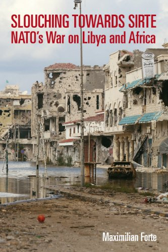9781926824529: Slouching Towards Sirte: NATO's War on Libya and Africa