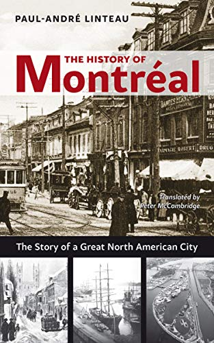 9781926824772: The History of Montreal: The Story of Great North American City