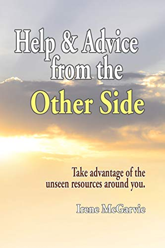 9781926826004: Help and Advice from the Other Side: Take Advantage of the Unseen Resources Around You
