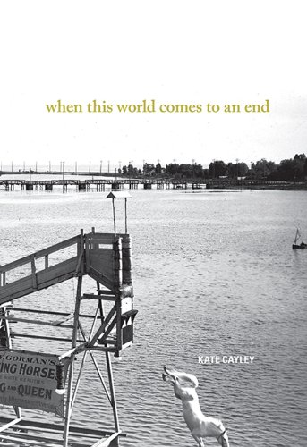 When This World Comes to an End: Cayley, Kate