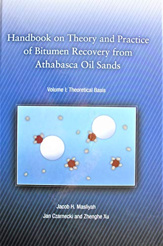 9781926832036: Handbook on Theory and Practice of Bitumen Recovery from Athabasca Oil Sands– Volume 1: Theoretical Basis