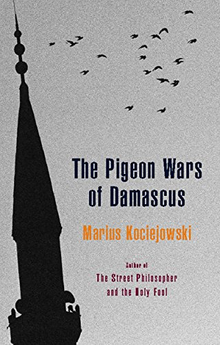 9781926845029: The Pigeon Wars of Damascus