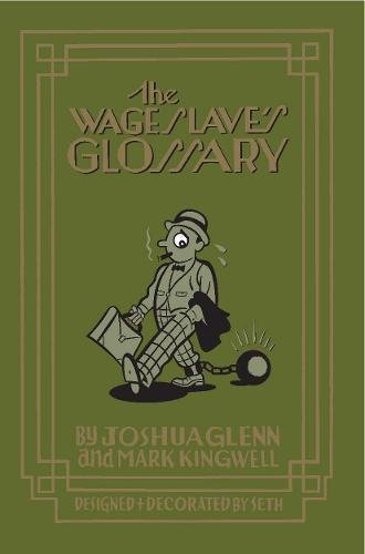 9781926845173: The Wage Slave's Glossary