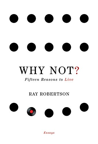 9781926845272: Why Not?: Fifteen Reasons to Live