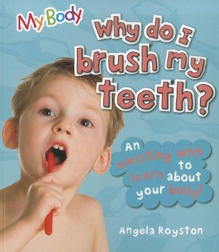 9781926853994: Why Do I Brush My Teeth? (My Body)