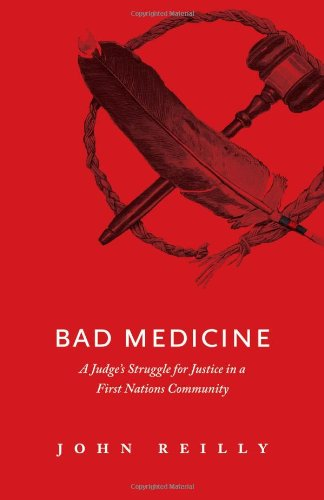 9781926855035: Bad Medicine: A Judges Struggle for Justice in a First Nations Community