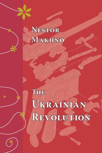The Ukrainian Revolution: Nestor Makhno