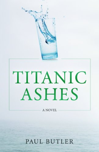 Titanic Ashes (9781926881522) by Paul Butler