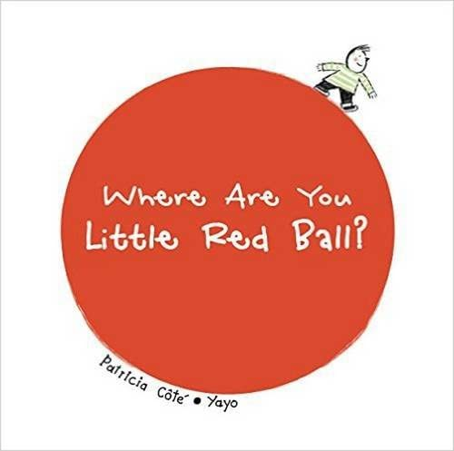 Where Are You Little Red Ball?: Patricia Cote